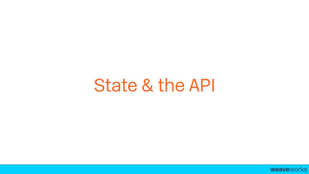 weaveworks- State & the API