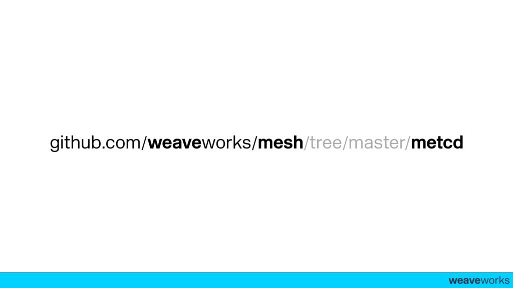 weaveworks- github.com/weaveworks/mesh/tree/mas...