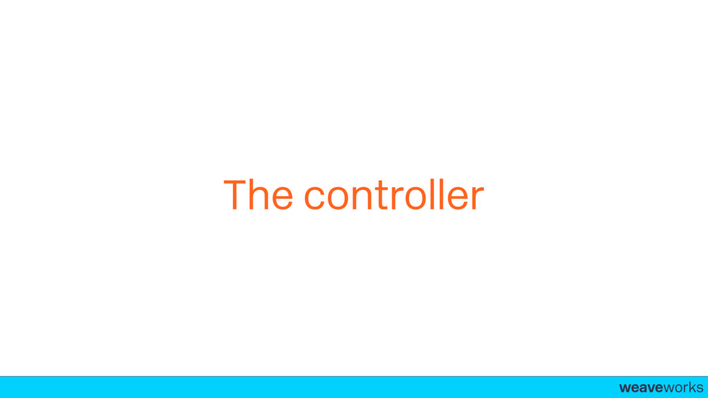 weaveworks- The controller