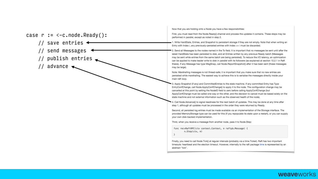 weaveworks- case r := <-c.node.Ready(): // save...