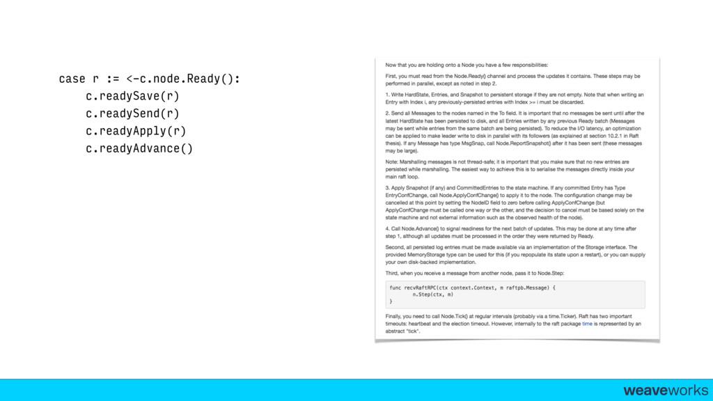 weaveworks- case r := <-c.node.Ready(): c.ready...