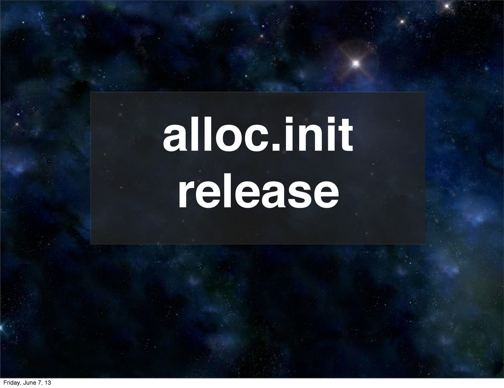 alloc.init release Friday, June 7, 13