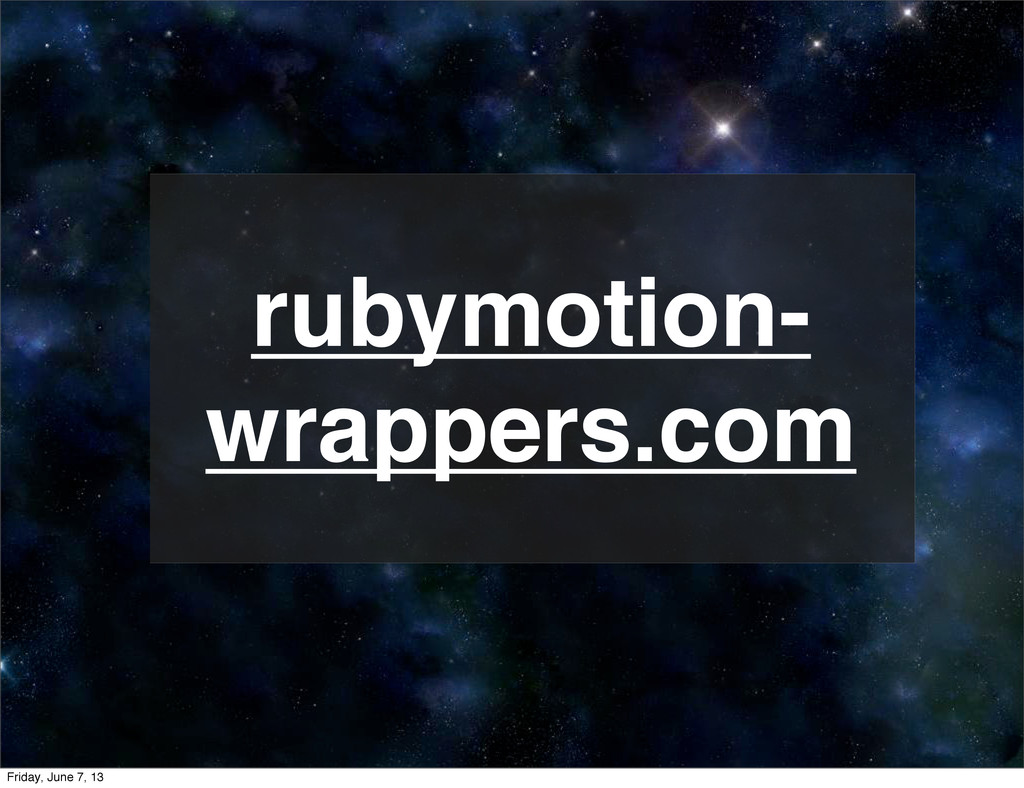 rubymotion- wrappers.com Friday, June 7, 13