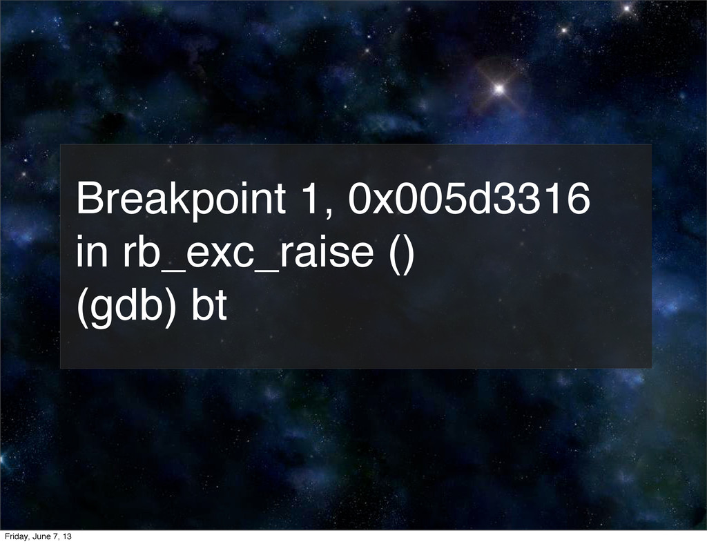 Breakpoint 1, 0x005d3316 in rb_exc_raise () (gd...