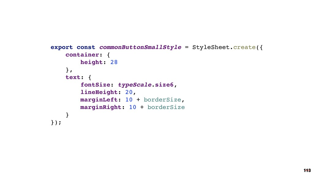113 export const commonButtonSmallStyle = Style...
