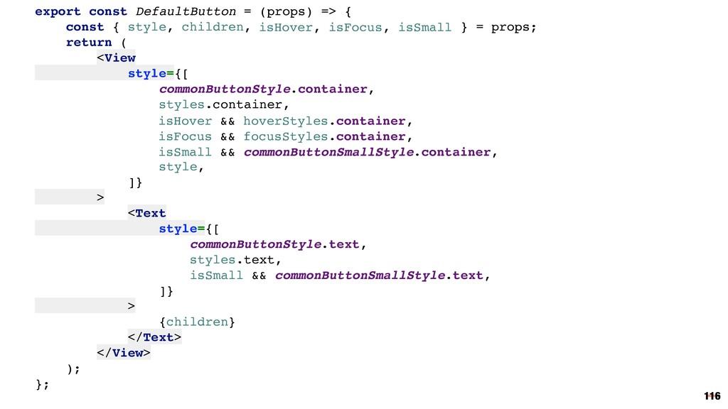 export const DefaultButton = (props) => { const...