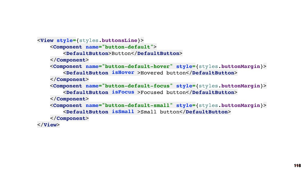 <View style={styles.buttonsLine}> <Component na...