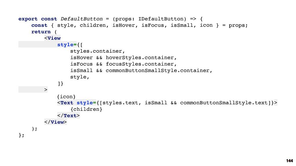 144 export const DefaultButton = (props: IDefau...