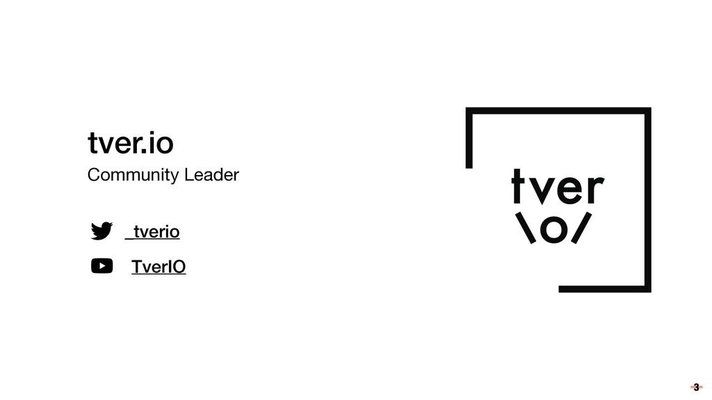 3 tver.io Community Leader _tverio TverIO