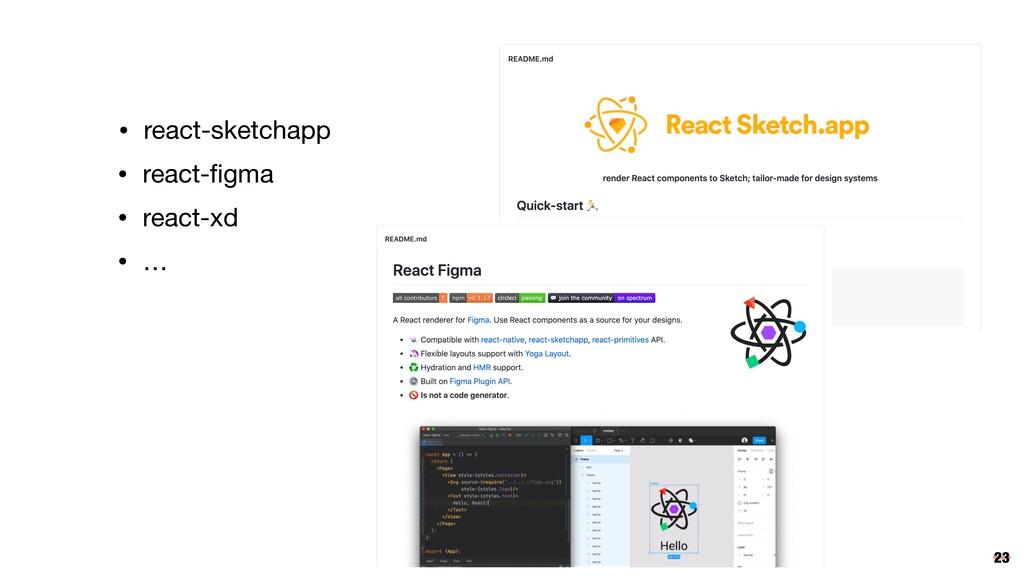 23 • react-sketchapp • react-figma • react-xd • …