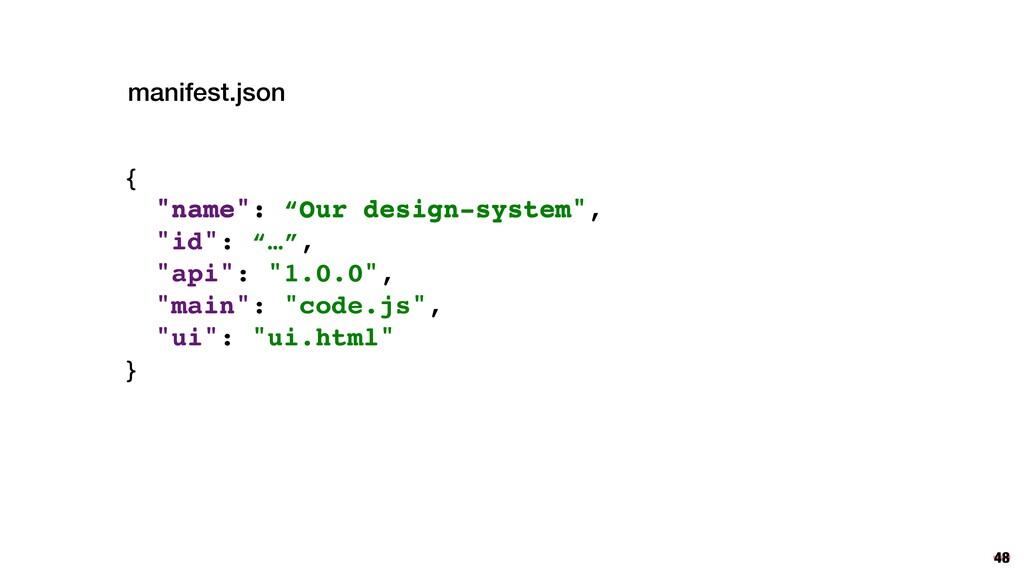 """{ """"name"""": """"Our design-system"""", """"id"""": """"…"""", """"api""""..."""