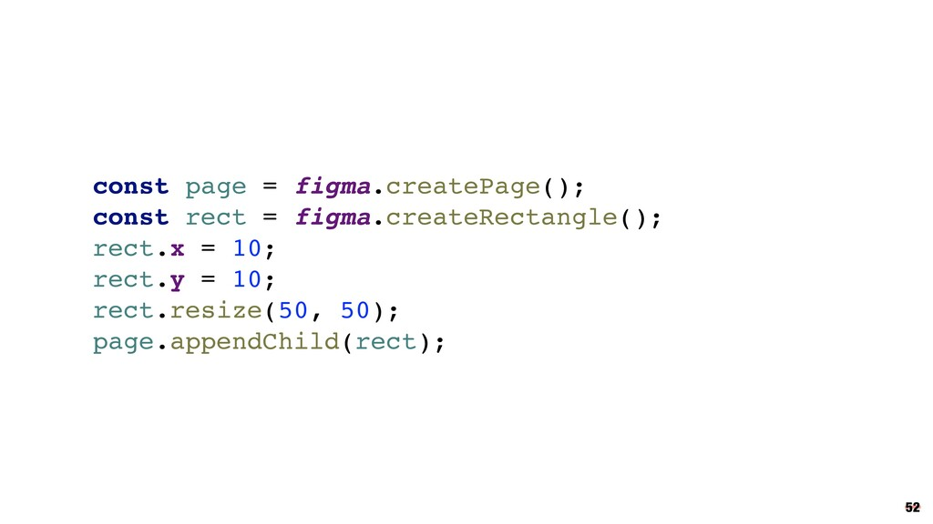 52 const page = figma.createPage(); const rect ...