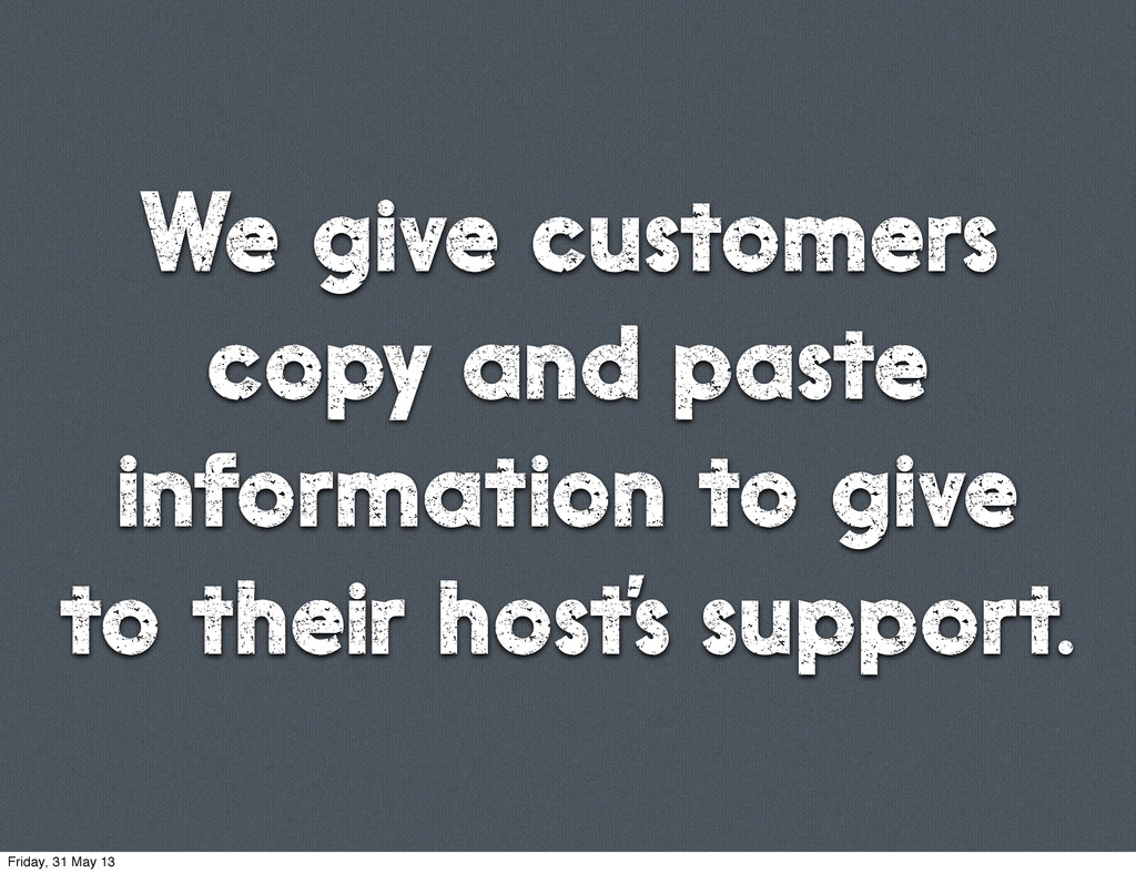 We give customers copy and paste information to...
