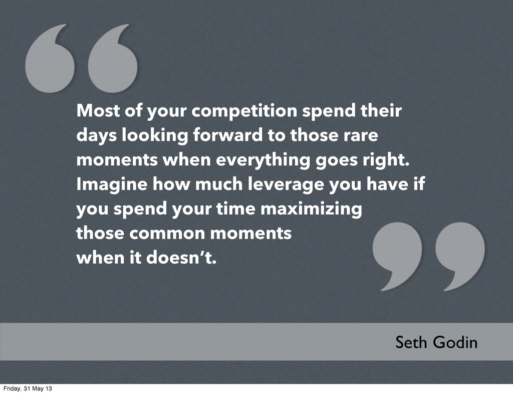 Most of your competition spend their days looki...