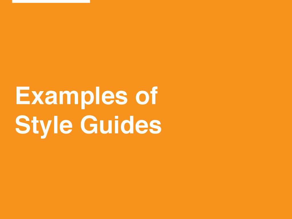 Examples of! Style Guides