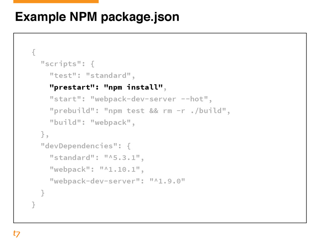 "Example NPM package.json ! { ""scripts"": { ""test..."