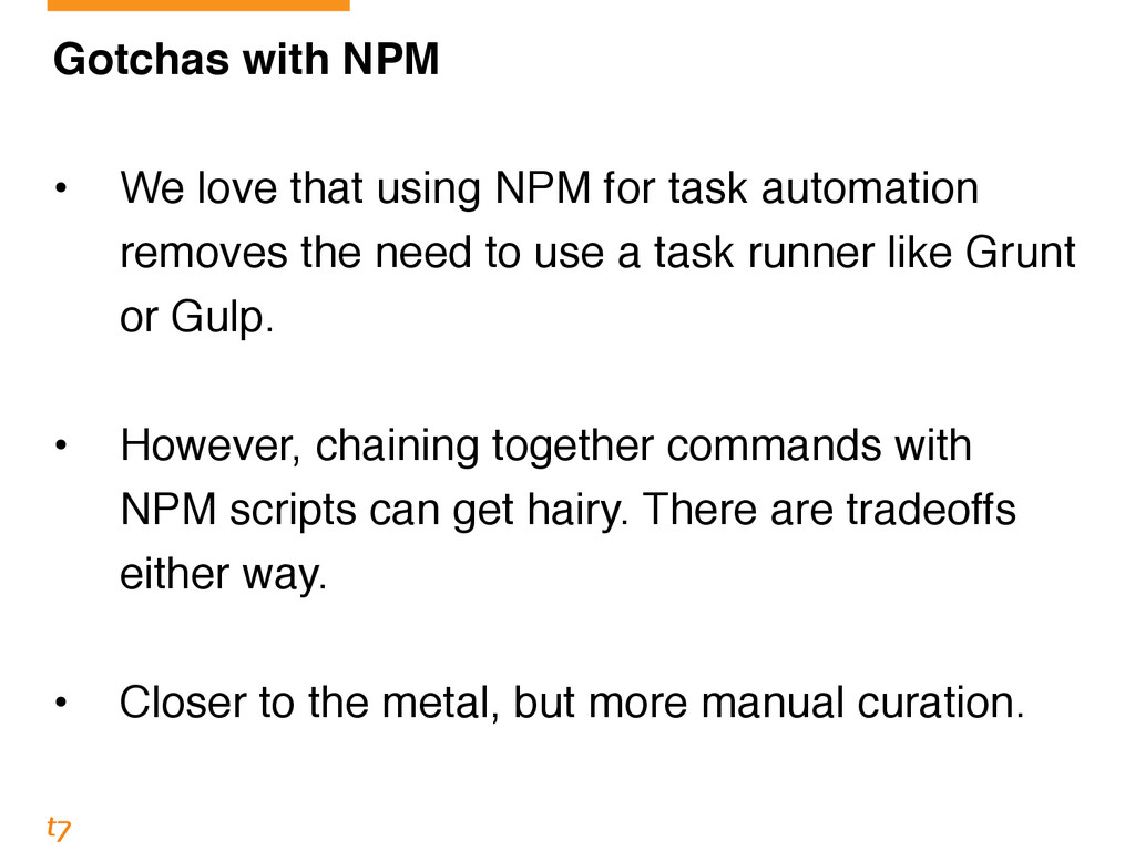 Gotchas with NPM! ! • We love that using NPM fo...