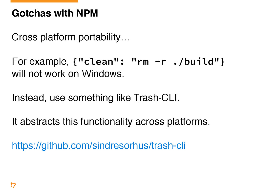 Gotchas with NPM! ! Cross platform portability…...