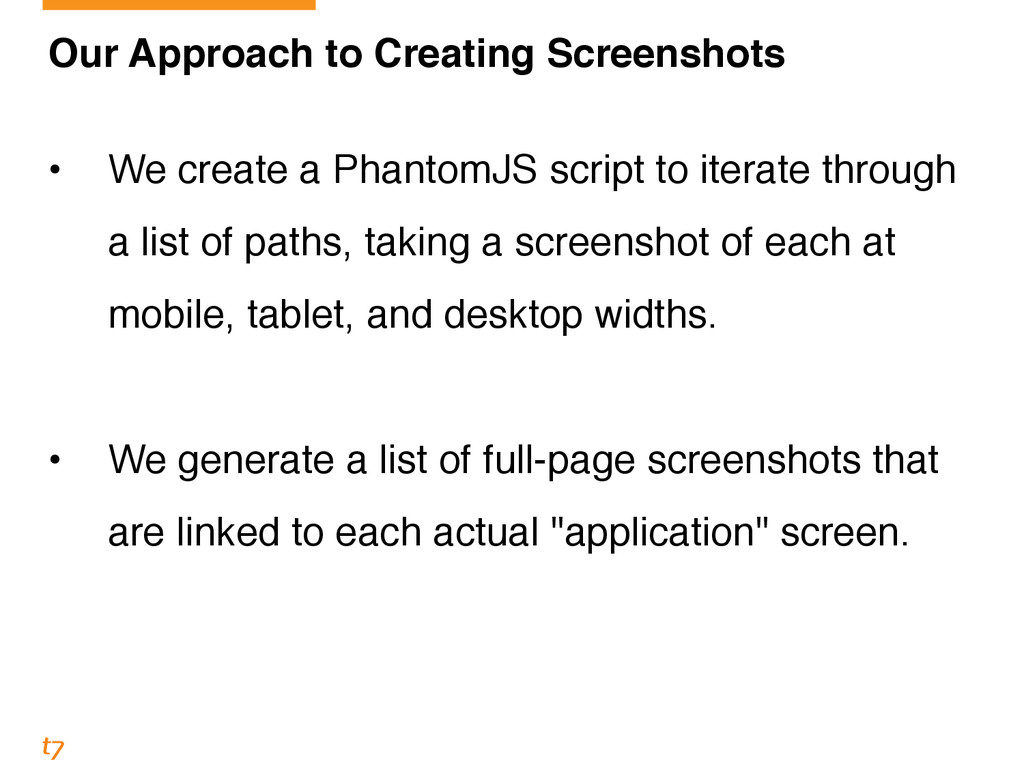 Our Approach to Creating Screenshots! ! • We cr...