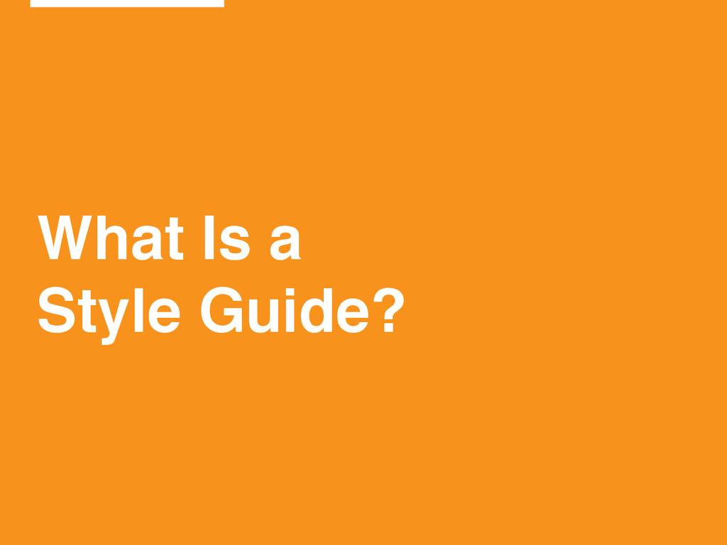 What Is a! Style Guide?