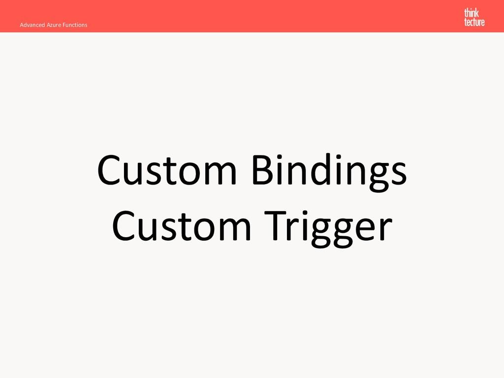 Custom Bindings Custom Trigger Advanced Azure F...