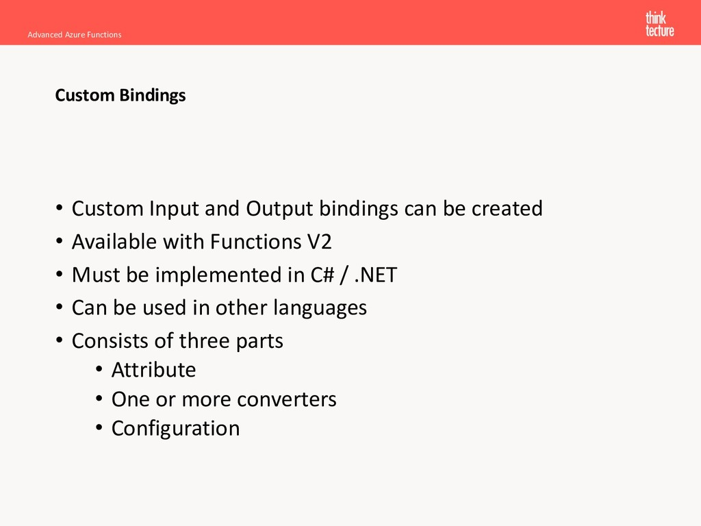• Custom Input and Output bindings can be creat...