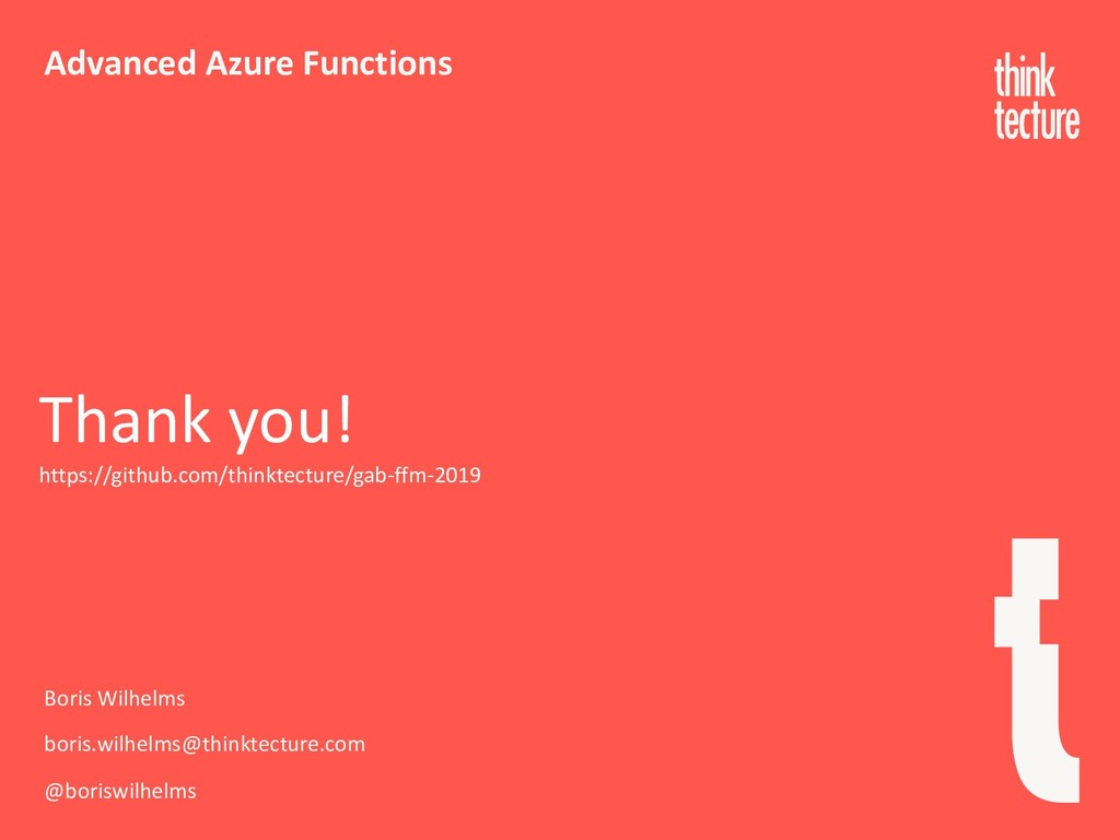 Advanced Azure Functions Boris Wilhelms boris.w...