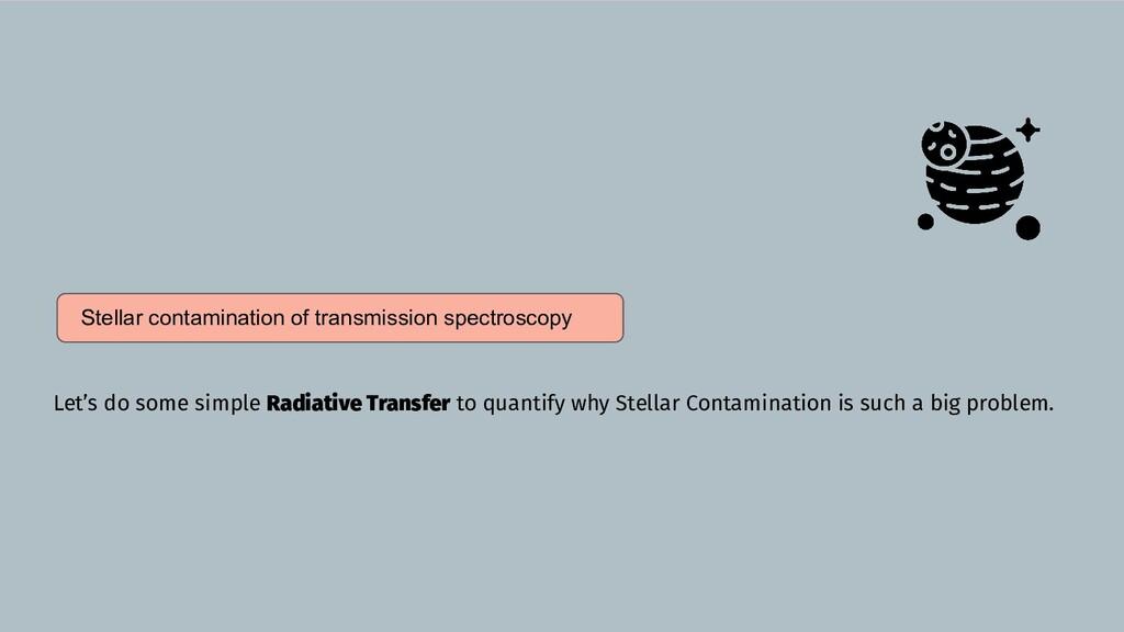 Stellar contamination of transmission spectrosc...