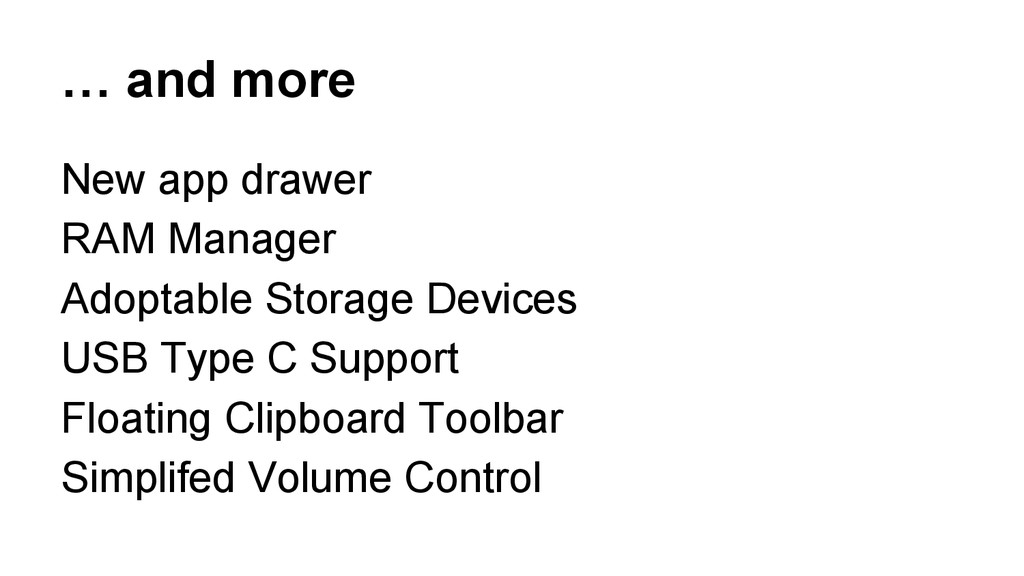 … and more New app drawer RAM Manager Adoptable...