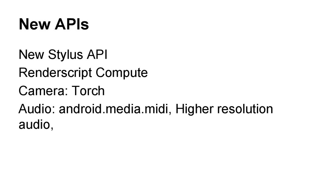 New APIs New Stylus API Renderscript Compute Ca...