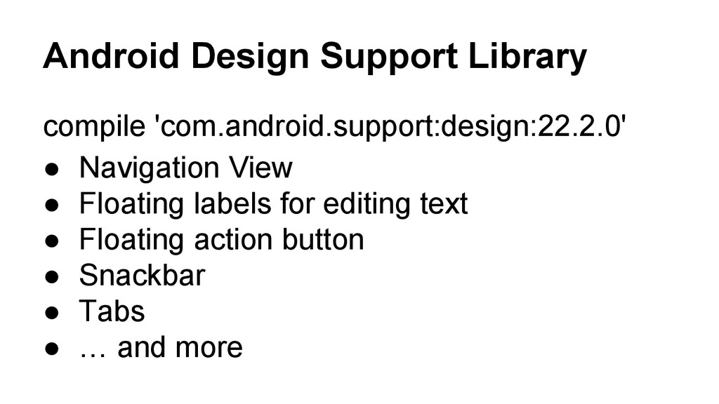 Android Design Support Library compile 'com.and...