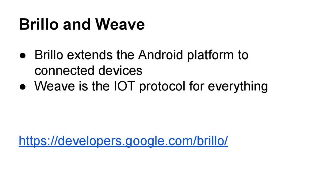 Brillo and Weave ● Brillo extends the Android p...