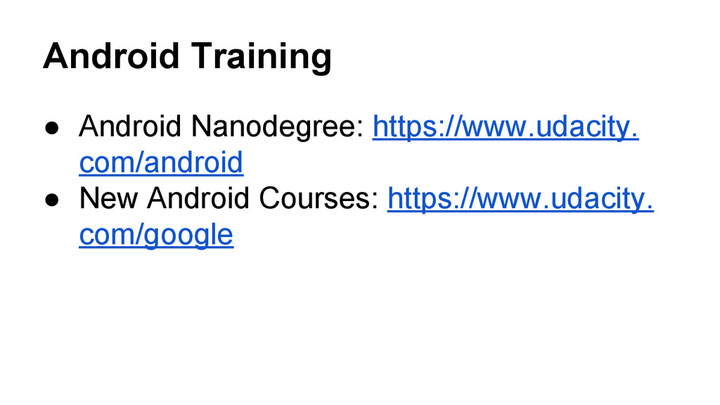 Android Training ● Android Nanodegree: https://...
