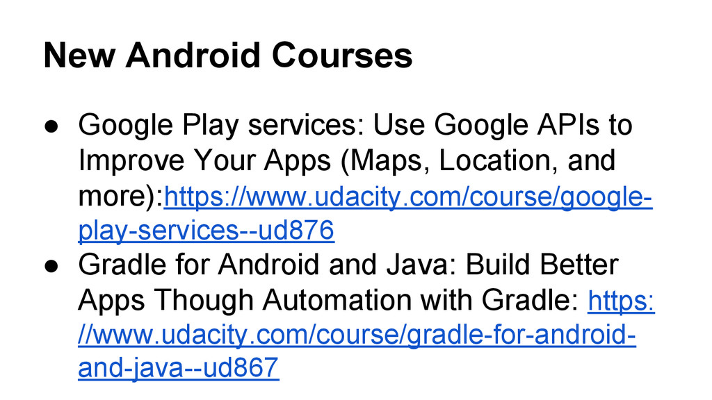 New Android Courses ● Google Play services: Use...