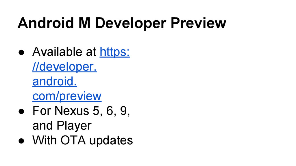 Android M Developer Preview ● Available at http...
