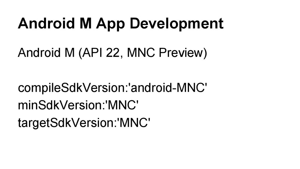 Android M App Development Android M (API 22, MN...