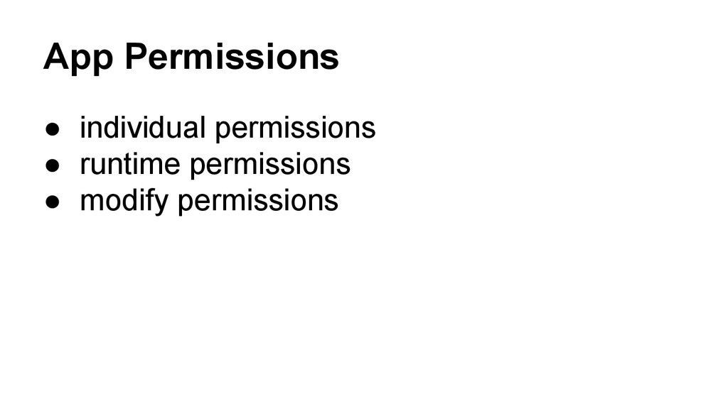 App Permissions ● individual permissions ● runt...