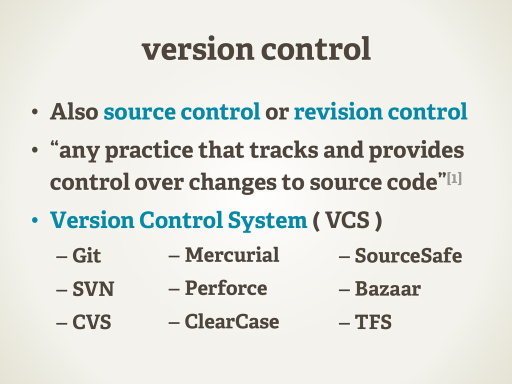 version control •  Also source control or revis...