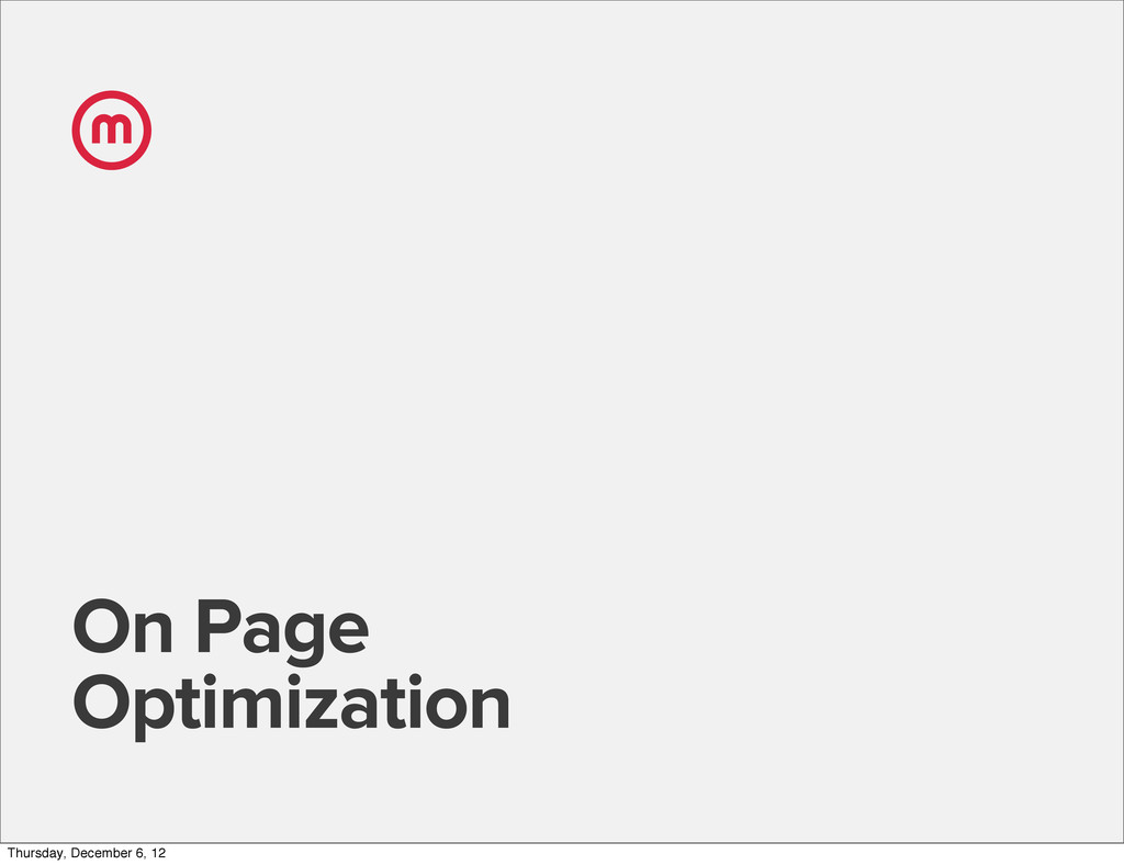 On Page Optimization m Thursday, December 6, 12