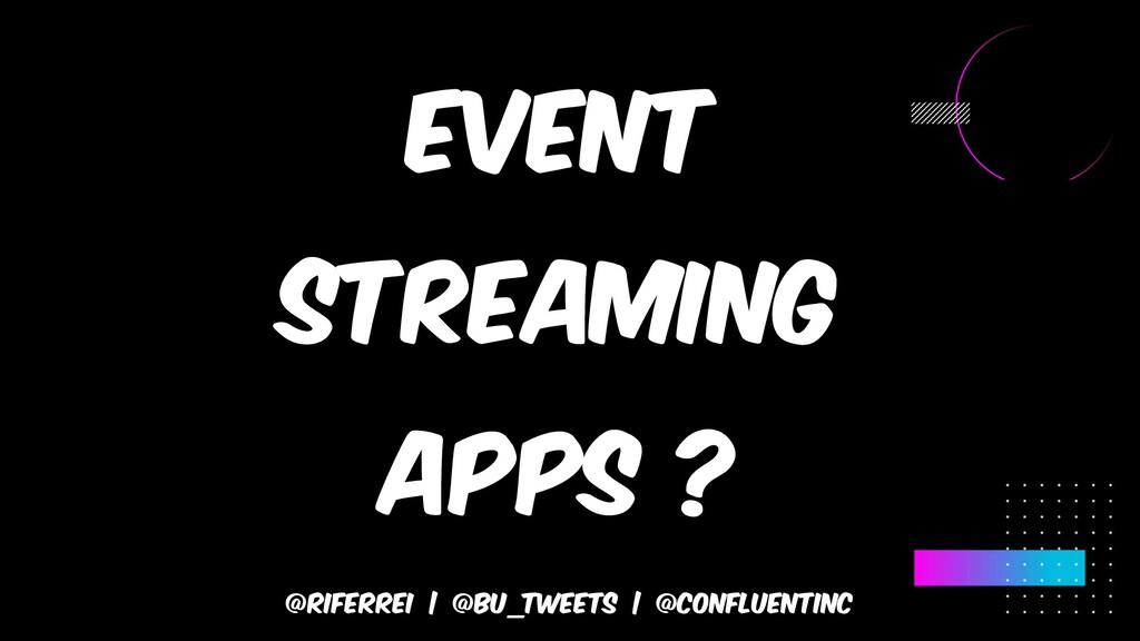 @riferrei | @BU_Tweets | @CONFLUENTINC Event st...