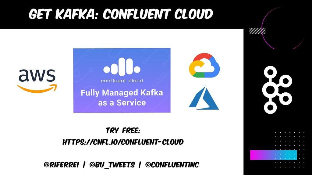 @riferrei | @BU_Tweets | @CONFLUENTINC Get kafk...