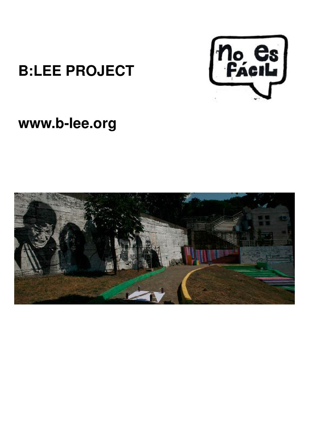B:LEE PROJECT B:LEE PROJECT www.b-lee.org
