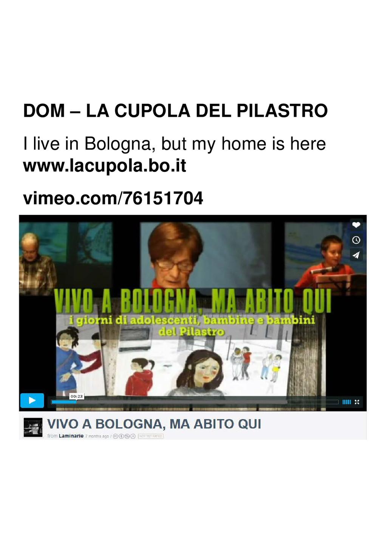 DOM – LA CUPOLA DEL PILASTRO I live in Bologna,...