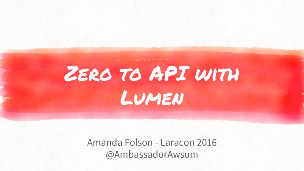 Amanda Folson - Laracon 2016 @AmbassadorAwsum Z...