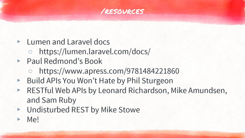 /resources ▸ Lumen and Laravel docs ○ https://l...
