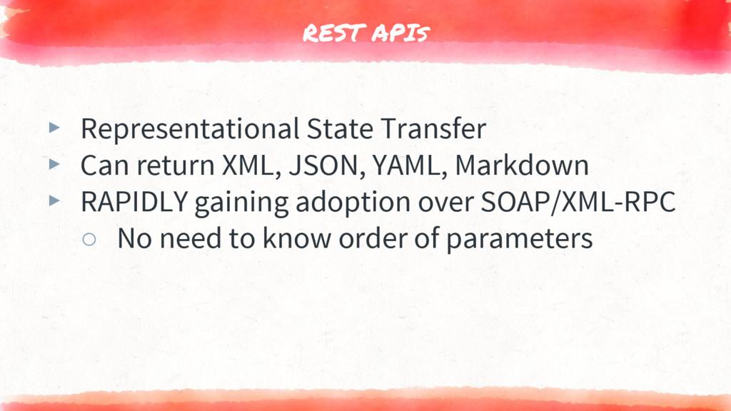 REST APIs ▸ Representational State Transfer ▸ C...