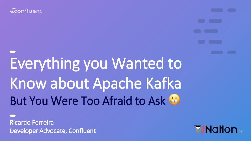 1 Everything you Wanted to Know about Apache Ka...