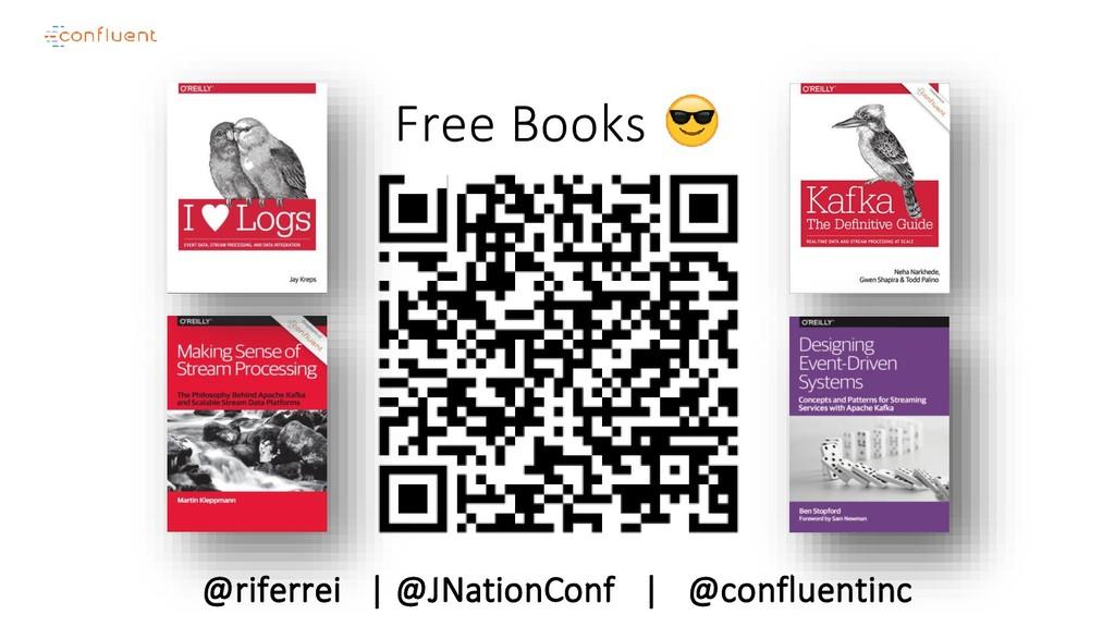 @riferrei   @JNationConf   @confluentinc Free B...