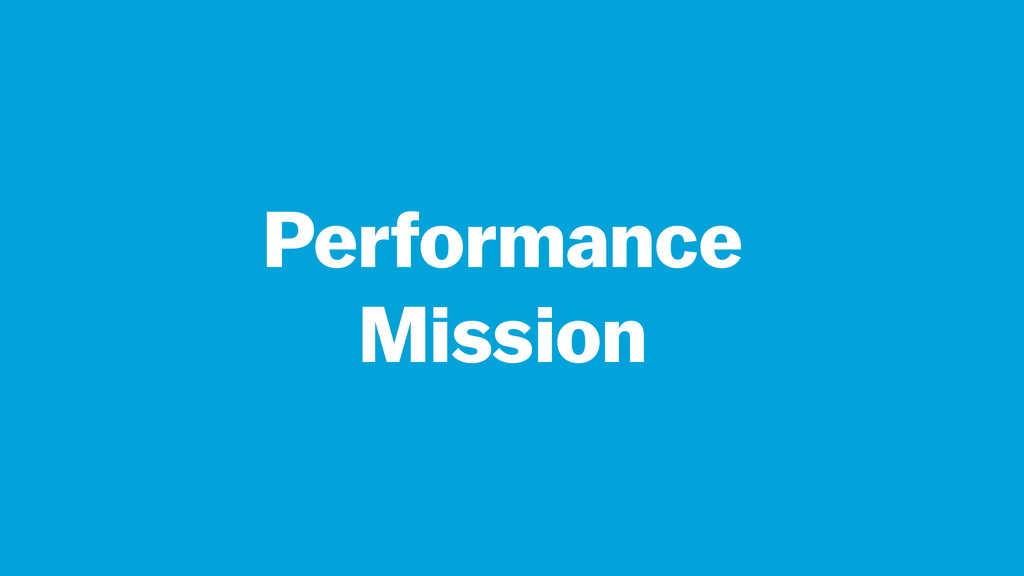 Performance Mission