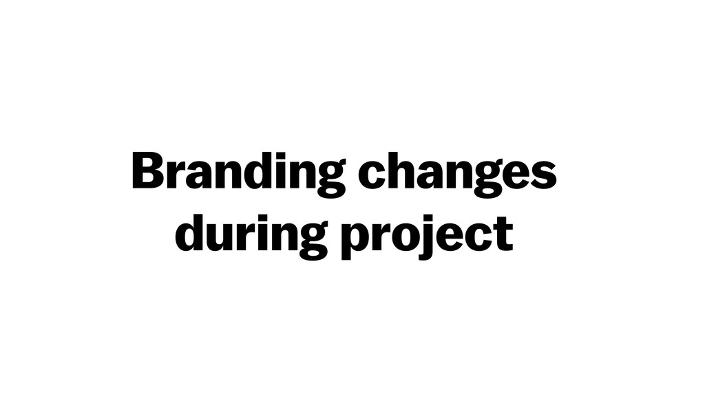 Branding changes during project